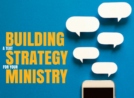 Build a Text Strategy for Your Ministry