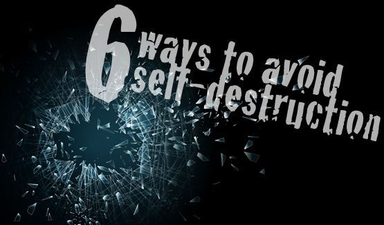 Six ways to avoid ministry self-destruction