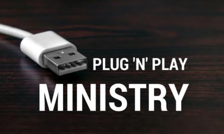 Plug 'n' Play Ministry