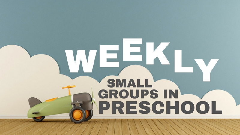 Weekly Small Groups in Preschool