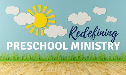 Redefining Preschool Ministry